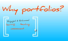 Engaging Portfolios for Learning, Teaching & Student Assessment