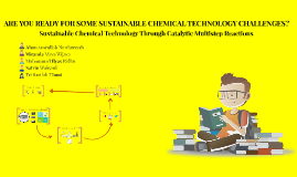Sustainable Chemical Technology Through Catalytic Multistep