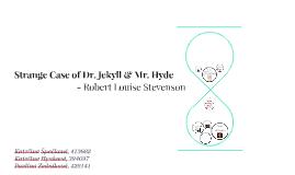 Copy of The Strange Case of Dr. Jekyll & Mr. Hyde