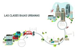 Copy of LAS CLASES BAJAS URBANAS