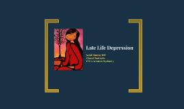 Late Life Depression