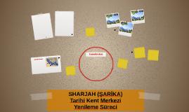 SHARJAH-Tarihi Kent Merkezi Yenileme Süreci