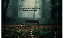 Phenomenon of autumn depression and ways to overcome it