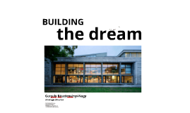 Building the dream