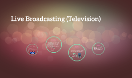 Live Broadcasting (Television)