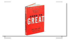 Copy of Good to Great by Jim Collins
