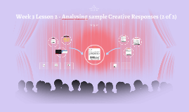 Week 3 Lesson 2 - Analysing sample Creative Responses (2 of 2)