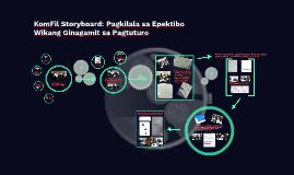 Copy of KomFil Storyboard: Pagkilala sa epektibo wikang ginagamit sa