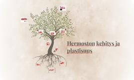 Copy of Hermoston kehitys ja plastisuus