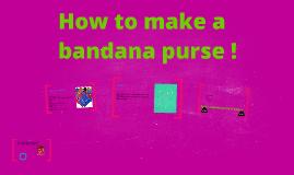 How to make a bandana purse