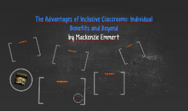 The Advantages of Inclusive Classrooms: Individual Benefits