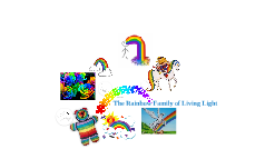 Rainbow Family of Living Light