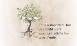 Unity is important, but we should never sacrifice truth for