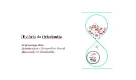 História da Ortodontia