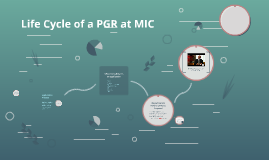 Life Cycle of a PGR at MIC