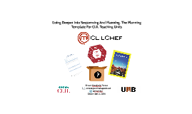 Going Deeper Into Sequencing And Planning. The Planning Template For CLIL Teaching Units