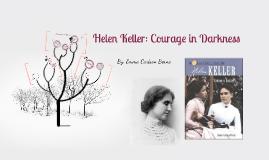 Copy of Helen Keller: Courage in Darkness