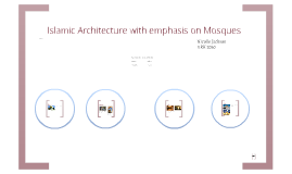 Islamic Architecture with emphasis on Mosques