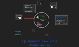 Ejecucion de la Auditoria Administrativa