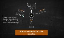 Copy of Almacenamiento de clase mundial