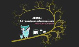 Copy of Unidad 4 Procesamiento paralelo