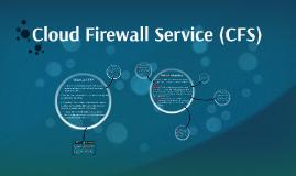 Cloud Firewall Service (CFS)