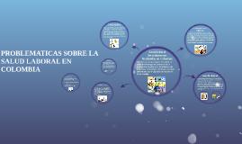 PROBLEMATICAS SOBRE LA SALUD LABORAL EN COLOMBIA