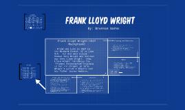 Frank Lloyd Wright - Brennan B.