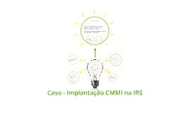Caso - Implantação CMMI na IRS dos EUA