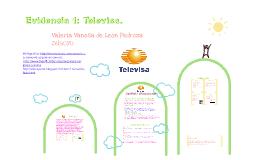 Copy of Evidencia 1: Televisa
