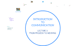 Introduction to Communication Lecture 3