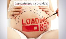 Desconfortos da Gravidez