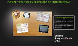 Copy of FÚTBOL Y POLÍTICA EN EL PERIODO DE ENTREGUERRAS
