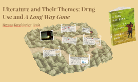 Stories and Their Themes: Drug Use in A Long Way Gone