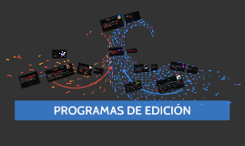 Copy of PROGRAMAS DE EDICIÓN