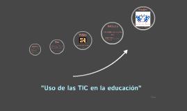 """""""Uso de las TIC en educación"""""""