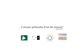 A secular spirituality from the seasons?