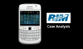 Research in Motion: Case Analysis