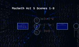 Copy of Macbeth Act 5 Scenes 1-9