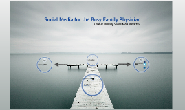 Social Media for the Busy Family Physician
