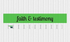 faith & testimony