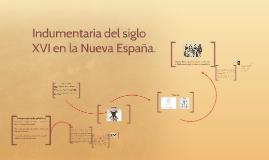 Indumentaria del siglo XVI en la Nueva España.