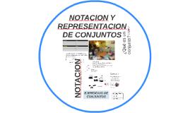 NOTACION Y REPRESENTACION DE CONJUNTOS