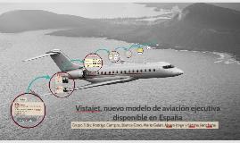 Vistajet, nuevo modelo de aviación ejecutiva