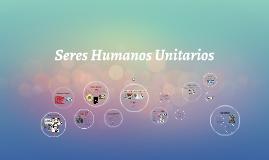 Seres humanos unitarios
