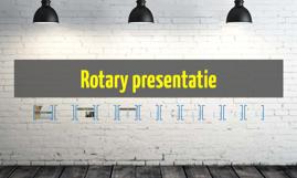 Rotary presentatie