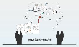 Diagnóstico y Diseño