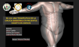 RC-04: USO TERAPÉUTICO DE LA CIRUGÍA BARIÁTRICA EN PACIENTES