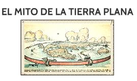 Copy of EL MITO DE LA TIERRA PLANA