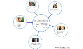 Copy of GOLDEN RULE